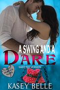 A Swing and a Dare: The Sweeter Version