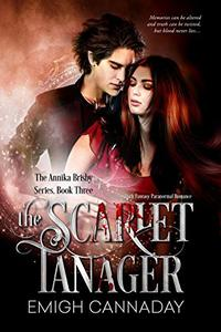 The Scarlet Tanager: Dark Fantasy Paranormal Romance