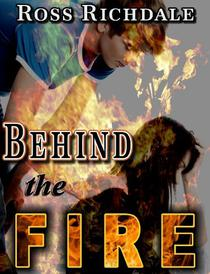 Behind the Fire