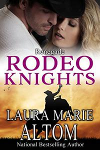 Renegade: Rodeo Knights, A Western Romance Novel