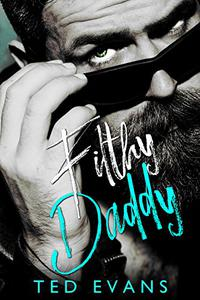 Filthy Daddy: An Outlaw Romance