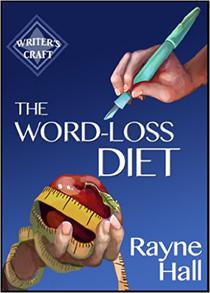 The Word-Loss Diet: Professional Self-Editing Techniques for Authors