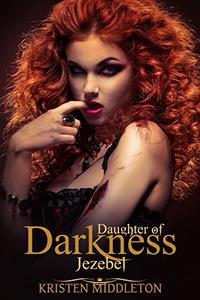 Jezebel (Daughter of Darkness): Jezebel's Journey Part 1