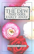 The Dew That Goes Early Away: A Buck Crenshaw Novel