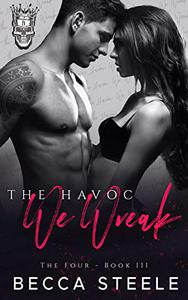 The Havoc We Wreak: An Enemies to Lovers College Bully Romance