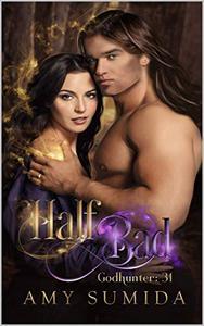 Half Bad: A Reverse Harem Goddess Romance