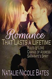 Romance that Last's a Lifetime: It doesn't have to be Valentine's Day to Celebrate Love