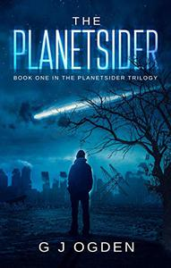 The Planetsider: (A Post Apocalyptic Science Fiction Thriller)