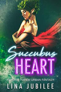 Succubus Heart: Reverse Harem Urban Fantasy
