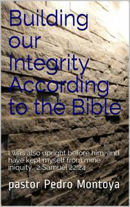 Building our Integrity According to the Bible
