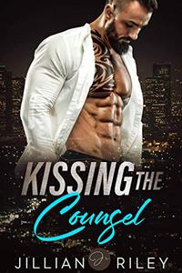 Kissing the Counsel: A Second Chance Romance