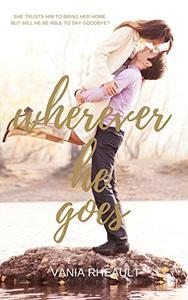 Wherever He Goes