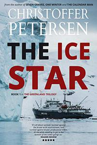 The Ice Star: Book 1 in the adrenaline-fueled Greenland Trilogy