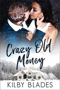 Crazy Old Money: A BWWM Billionaire Romantic Comedy