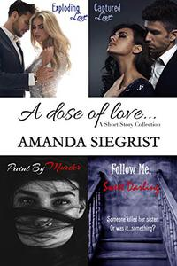 A Dose of Love: A Short Story Collection