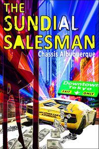 The Sundial Salesman: Enjoy Bukowski, Hunter S. Thompson, Chuck Palahniuk, Jack Kerouac or Ken Keysey? Read on...!