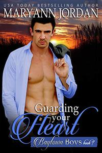 Guarding Your Heart: Baytown Boys