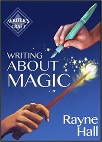 Writing About Magic: Professional Techniques for Paranormal and Fantasy Fiction