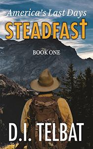 STEADFAST Book One: America's Last Days