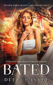 Bated: Reverse Harem Dragon Shifter Fairytale