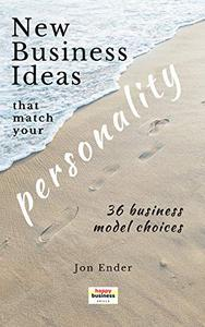New business ideas that match your personality: 36 business model choices
