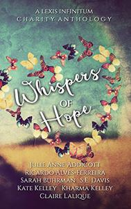 Whispers of Hope: A Lexis Infinitum PR Anthology