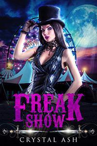 Freak Show: A Reverse Harem Paranormal Romance