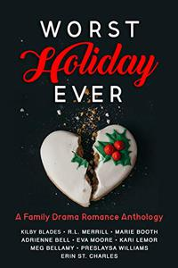 Worst Holiday Ever: A Family Drama Romance Anthology