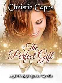The Perfect Gift: A Pride & Prejudice Novella