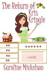 The Return of Kris Kringle : A Novella