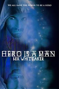 Hero is a man