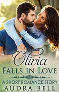 Olivia Falls in Love: A Short Romance Story