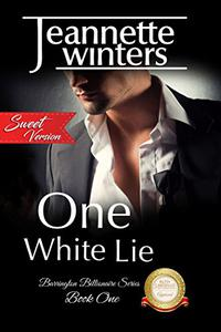One White Lie, SWEET Version: Barrington Billionaire's Series: Book One