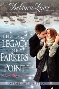 The Legacy of Parkers Point: A Serenity Harbor Maine Novella