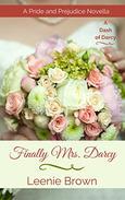 Finally Mrs. Darcy: A Pride and Prejudice Novella