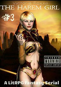 The Harem Girl: Part Three: A LitRPG Fantasy Serial
