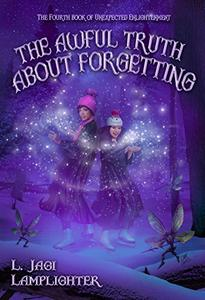 The Awful Truth About Forgetting