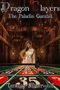 The Dragon (S)Layers: The Paladin Gambit: A Dragon (S)Layers Origins Novella