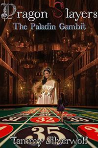 The Dragon (S)Layers: The Paladin Gambit: A Dragon (S)Layers Origins Novella