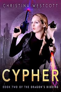 Cypher: Book Two of the Dragon's Bidding