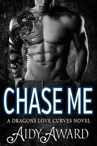 Chase Me: A Curvy Girl and A Dragon Shifter Romance