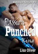 Passion Punched King