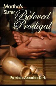 Martha's Sister Beloved Prodigal