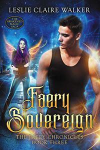 Faery Sovereign: The Awakened Magic Saga