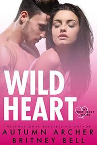 Wild Heart: An opposites attract small town romance