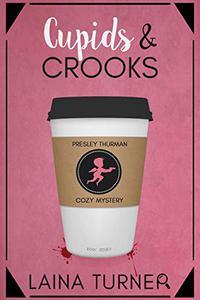 Cupids & Crooks: A Presley Thurman Cozy Mystery Book 7