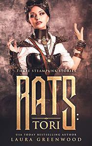 Rats: Tori: Three Steampunk Stories