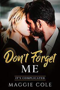 Don't Forget Me: Amnesia/Medical/Billionaire Romance