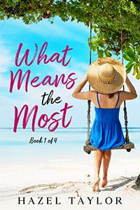 What Means the Most : A feel good summer romance