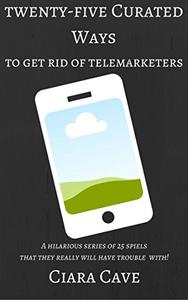 25 Curated Ways: to get rid of Telemarketers